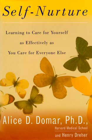 9780670882861: Self-Nurture: Learning to Care for Yourself as Effectively as You Care for Everyone Else