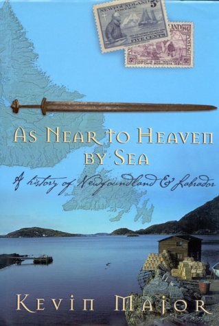 9780670882908: As near to heaven by sea: A history of Newfoundland and Labrador
