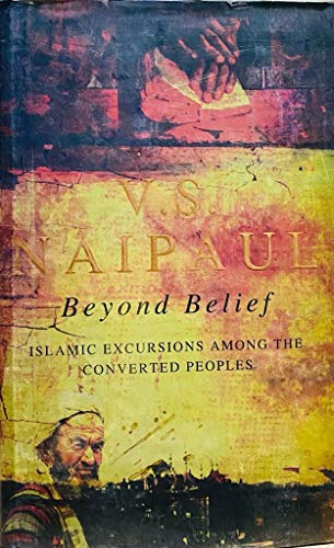 9780670883349: Beyond Belief: Islamic Excursions Among the Converted Peoples