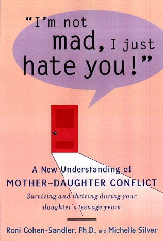 9780670883431: I'm Not Mad, I Just Hate You: A New Understanding of Mother-Daughter Conflict