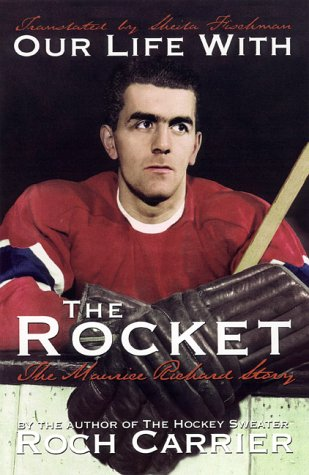Our life with the Rocket: The Maurice Richard story: Carrier, Roch