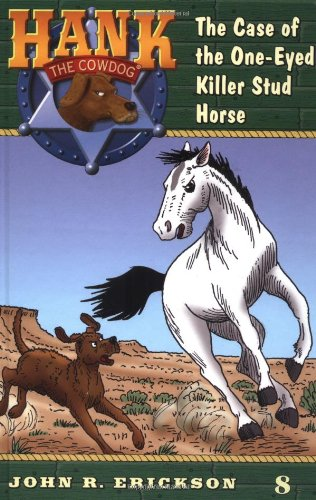 9780670884155: The Case of the One-Eyed Killer Stud Horse #8 (Hank the Cowdog)