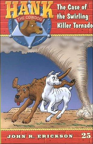 9780670884322: The Case of the Swirling Killer Tornado #25 (Hank the Cowdog)