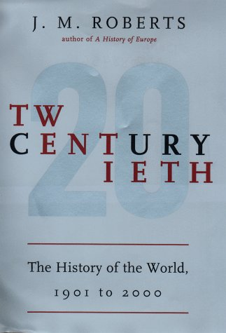 9780670884568: Twentieth Century: History of the World, 1901 to the 2000