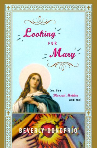 9780670884599: Looking for Mary, or, the Blessed Mother and ME
