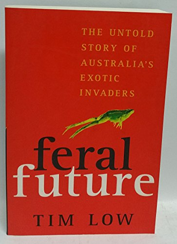 Feral future (9780670884650) by Low, Tim