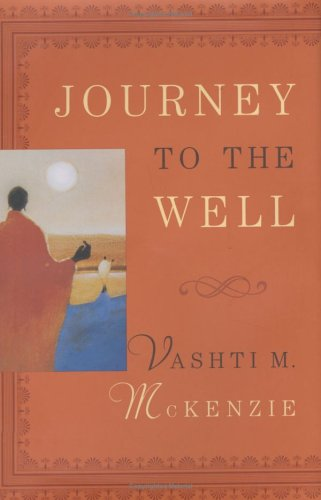 Journey to the Well: McKenzie, Vashti M.