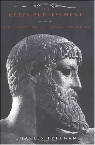9780670885152: The Greek Achievement: 1550 BC to 600 AD from Mycenea to the Byzantine Empire