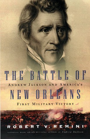 9780670885510: The Battle of New Orleans: Andrew Jackson and America's First Military Victory
