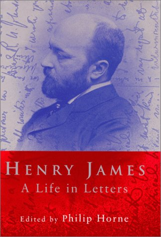 9780670885633: Henry James: A Life in Letters