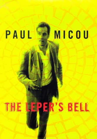 The Leper's Bell (0670885665) by Paul Micou