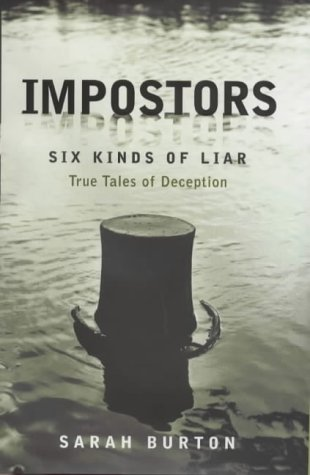9780670885749: Impostors: Six Kinds of Liar