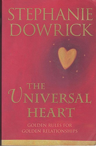 9780670885848: The Universal Heart: Golden Rules for Golden Relationships