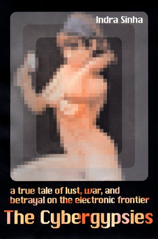 9780670886302: The Cybergypsies : A True Tale of Lust, War, & Betrayal on the Electronic Frontier