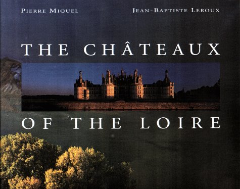 9780670886449: The Chateaux of the Loire