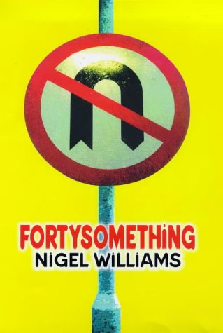 Fortysomething: Williams, Nigel