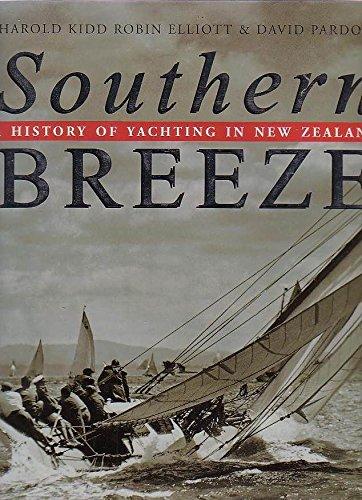 Southern Breeze : A History of Yachting in New Zealand: Kidd, Harold