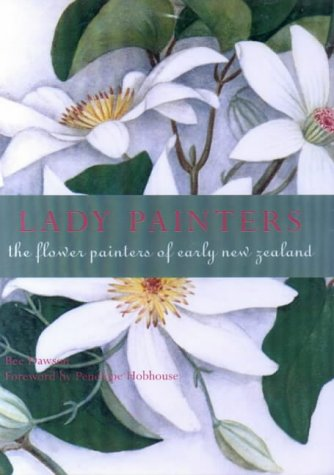 9780670886517: Lady Painters: the Flower Painters of Early New Zealand