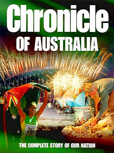9780670886623: Chronicle of Australia: The Complete Story of Our Nation