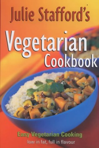 Julie Staffords Vegetarian Cookbook (0670886653) by Julie Stafford