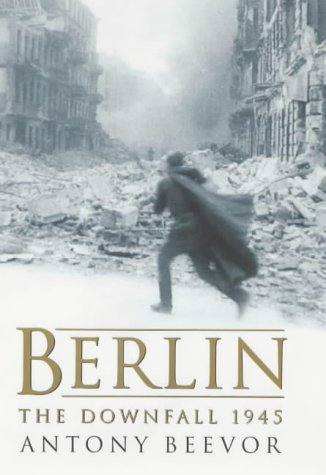 Berlin: The Downfall, 1945 (Signed Copy): Beevor, Antony