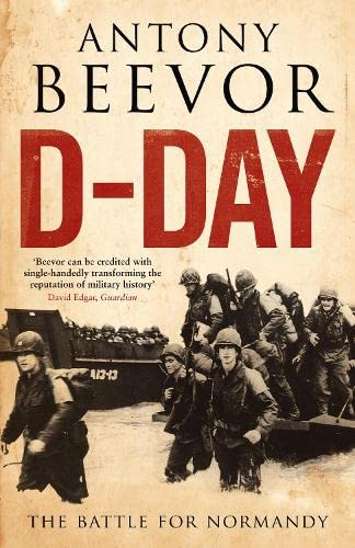 D-DAY - THE BATTLE FOR NORMANDY - SIGNED FIRST EDITION FIRST PRINTING.