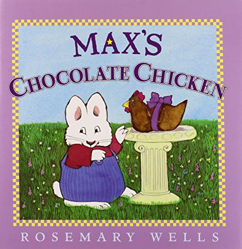 9780670887132: Max's Chocolate Chicken (Max and Ruby (Hardcover))