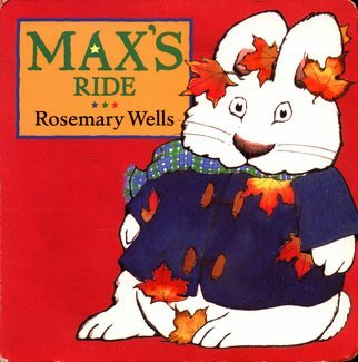 Max's Ride (Max Board Books): Wells, Rosemary