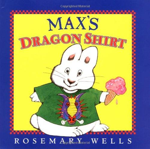 9780670887279: Max's Dragon Shirt (Max & Ruby)