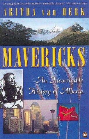 9780670887392: Mavericks: An Incorrigible History of Alberta