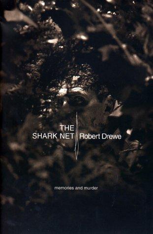 The Shark Net: Memories and Murder: Drewe, Robert