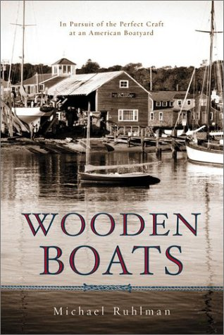9780670888122: Wooden Boats: In Pursuit of the Perfect Craft at an American Boatyard