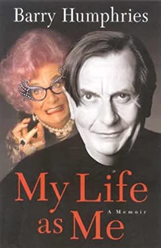 My Life As Me : A Memoir: Humphries Barry
