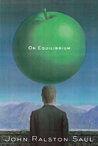 On Equilibrium: Saul, John Ralston