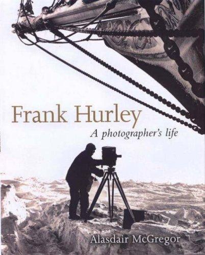 9780670888955: Frank Hurley: A Photographer's Life