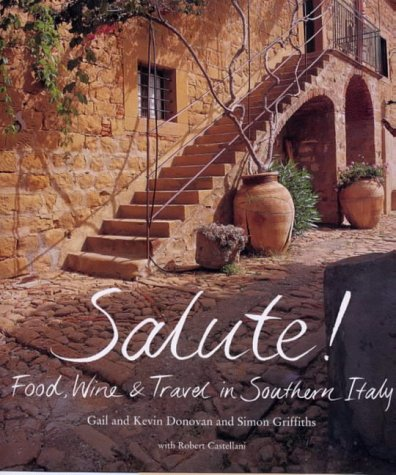 9780670889624: Salute!: Food, Wine and Travel in Southern Italy