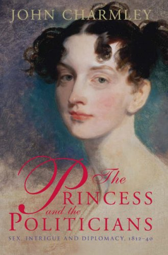 9780670889648: Princess and the Politicians: Sex Intrigue And Diplomacy 1812 To 1840