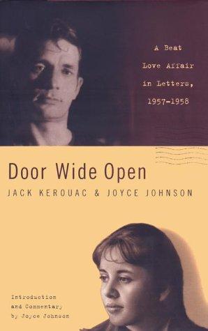 DOOR WIDE OPEN: A Beat Love Affair in Letters, 1957-1958.: KEROUAC, Jack and Joyce Johnson.