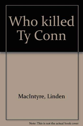 Who killed Ty Conn: MacIntyre, Linden