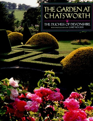 The Garden at Chatsworth: The Duchess of Devonshire