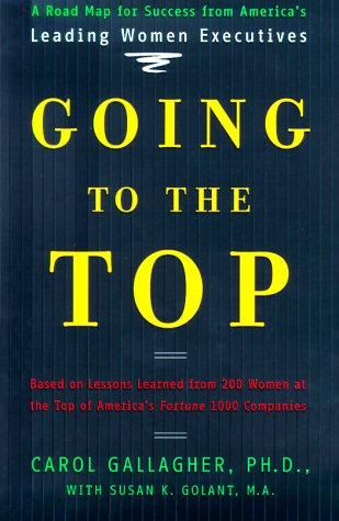 Going to the Top: A Road Map: Gallagher, Carol A.,