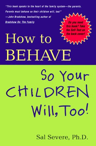 9780670891535: How to Behave So Your Children Will, Too!