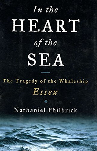 In the Heart of the Sea: The: Nathaniel Philbrick