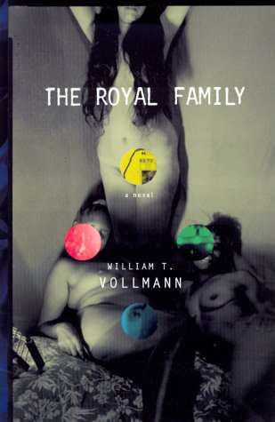 The Royal Family: A Novel (Proof, Signed): William T. Vollmann