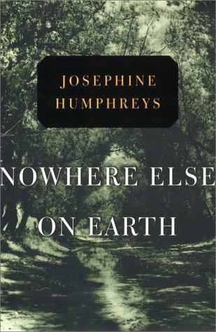 Nowhere Else on Earth: HUMPHREYS, JOSEPHINE