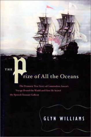 9780670891979: The Prize of All the Oceans: The Dramatic True Story of Commodore Anson's Voyage Round the World and How He Seized the Spanish Treasure Galleon