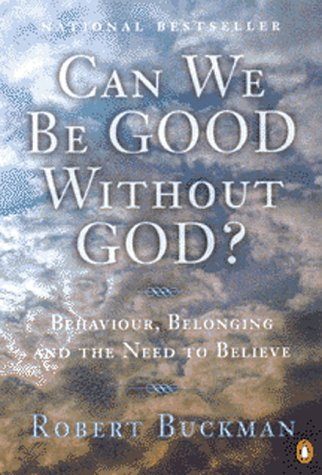 9780670892228: Can We Be Good Without God?: Behaviour Belonging and the Need to Believe