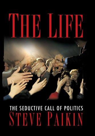 9780670892235: The life: The seductive call of politics
