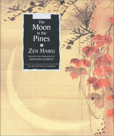 9780670892297: The Moon in the Pines: Zen Haiku Poetry (Sacred Wisdom)