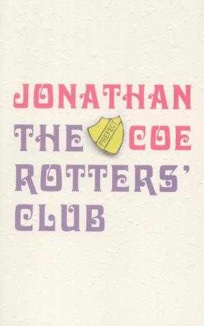 The Rotters' Club.: Coe, Jonathan.